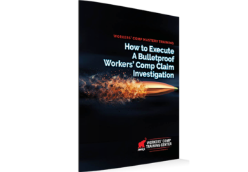 How to Execute A Bulletproof Workers' Comp Claim Investigation