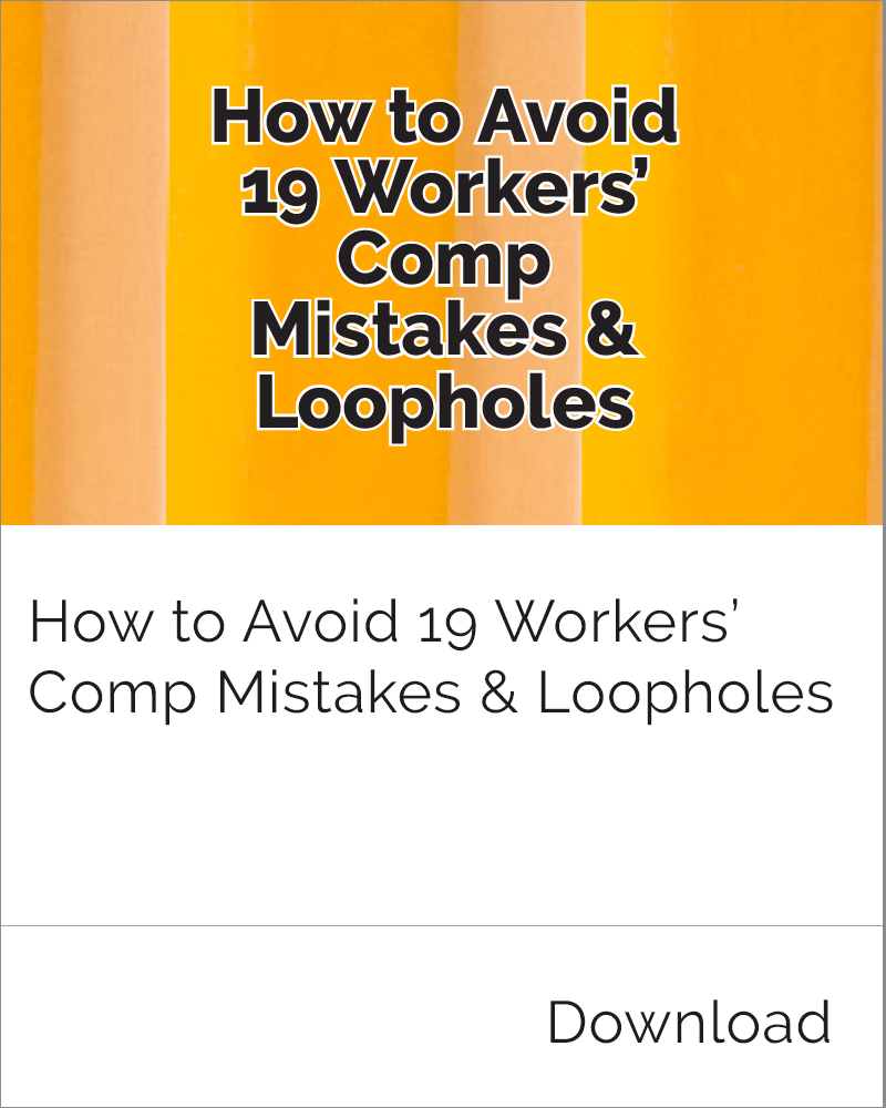 Avoid Workers' Comp Mistakes & Loopholes