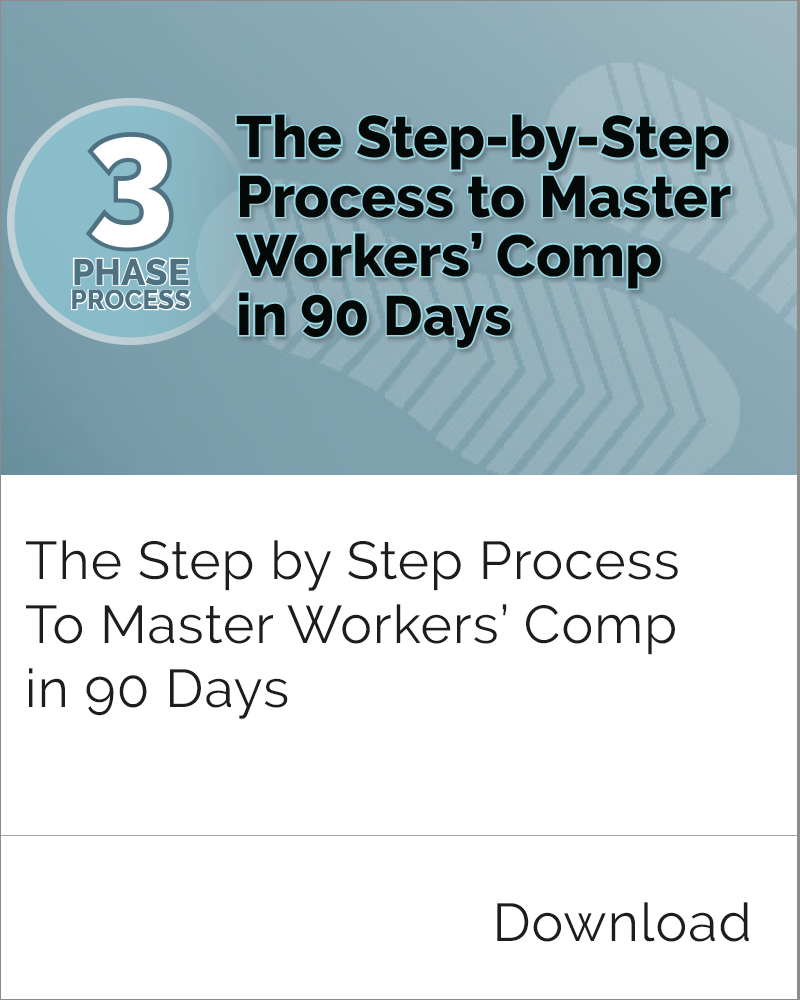 Step by Step Process to Master Workers' Comp in 90 Days