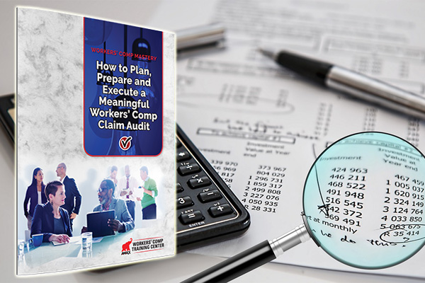 How to Plan, Prepare, & Execute a Meaningful Work Comp Claim Audit