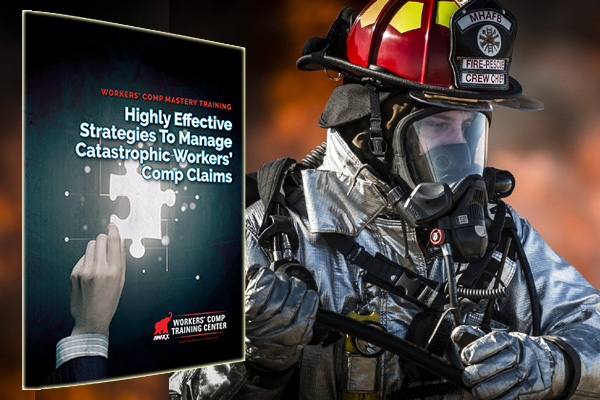 Highly Effective Strategies to Manage Catastrophic Workers' Comp Claims