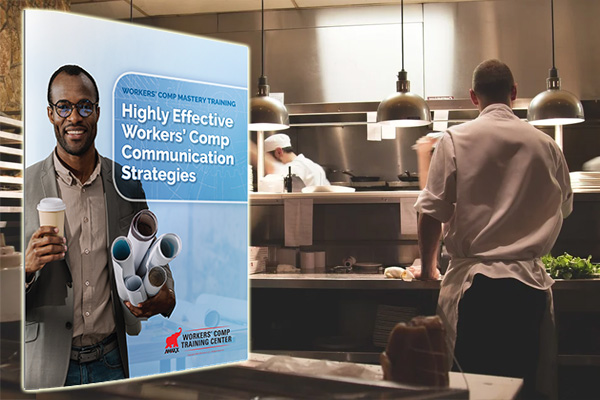 Highly Effective Workers' Comp Communication Strategies: What To Say & How to Say It