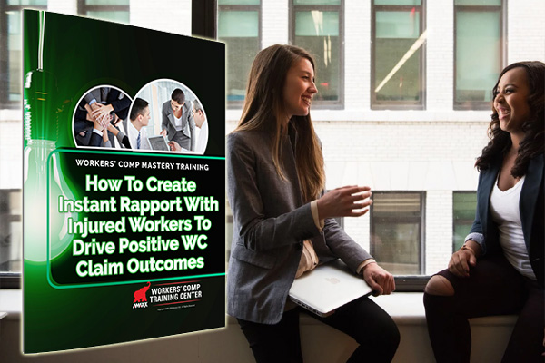 How To Create Instant Rapport With Injured Workers To Drive Positive WC Claim Outcomes