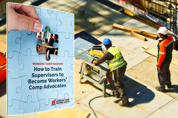 How to Train Supervisors to Become Workers' Comp Advocates