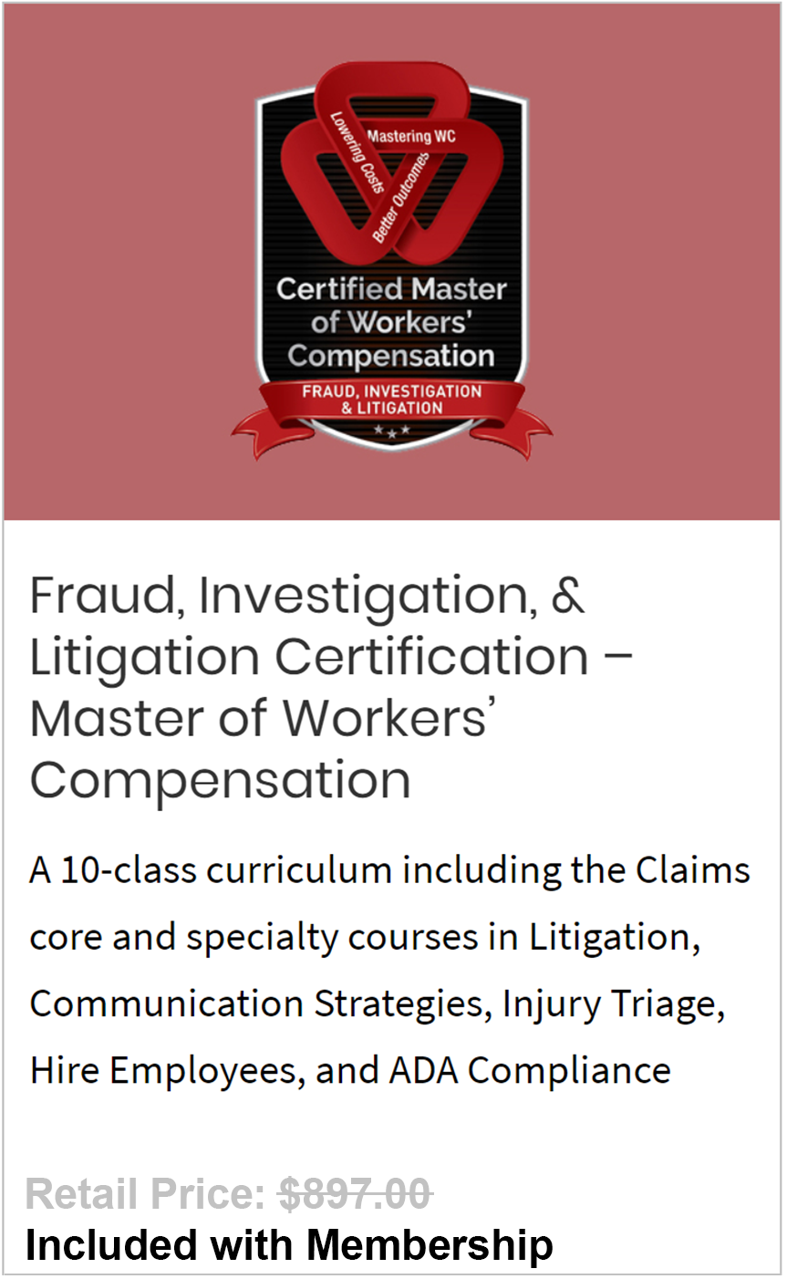 Fraud, Investigation, & Litigation Certification – Master of Workers' Compensation