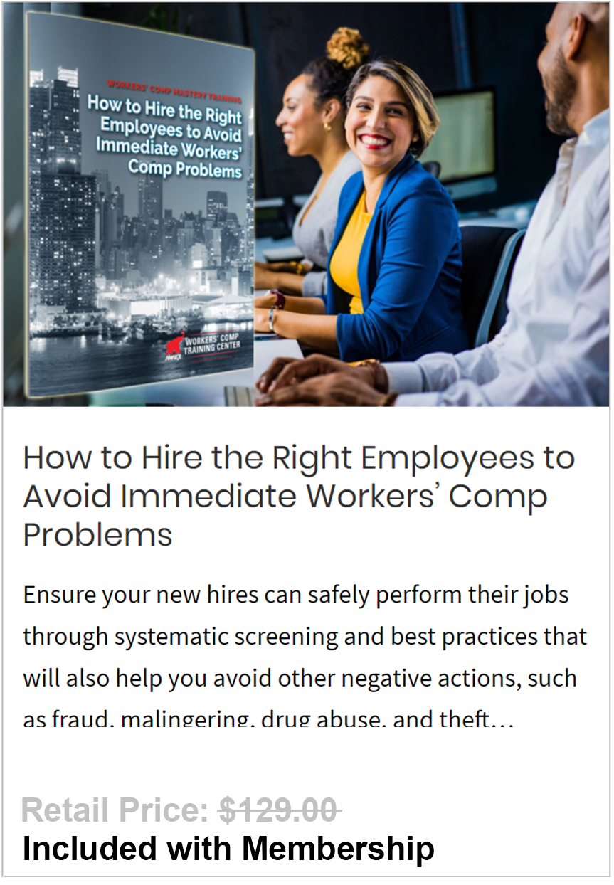 Hire the Right Employees to Avoid Immediate Workers' Comp Problems