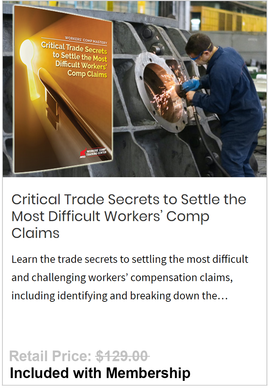 Trade Secrets to Settle the Most Difficult Workers' Comp Claims