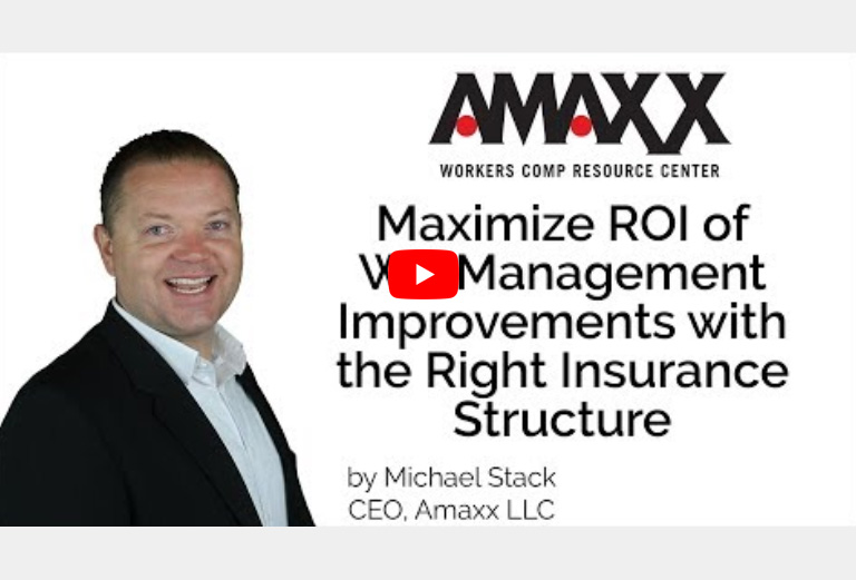 Maximize ROI of Workers' Comp Management Improvements with the Right Insurance Structure