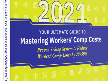 Your Ultimate Guide to Mastering Workers' Comp Costs – Reduce Costs 20% to 50%